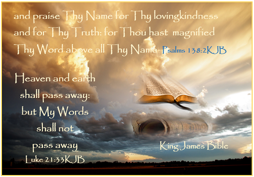 Psalms 138_2 Luke 21_33KJB.png
